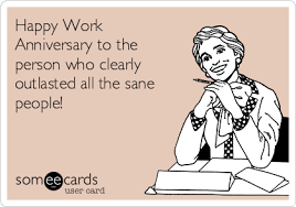 work anniversary cards happy work anniversary to the person who clearly outlasted all the