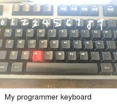Keyboard Meme - fs f7 fa fs 5 alt alt my programmer keyboard keyboard meme on me me