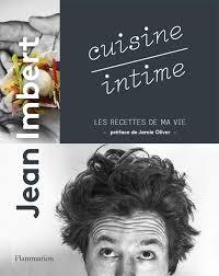 livre cuisine chef etoile cuisine intime le premier livre de jean imbert arts gastronomie