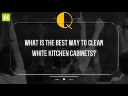 What To Use To Clean Kitchen Cabinets What Is The Best Way To Clean White Kitchen Cabinets Youtube