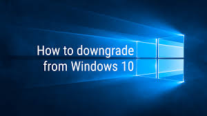 how to downgrade from windows 10 to windows 8 1 or windows 7 alphr