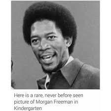 Morgan Freeman Memes - morgan freeman in kindergarten