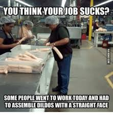 Work Sucks Memes - 25 best memes about job sucks meme job sucks memes