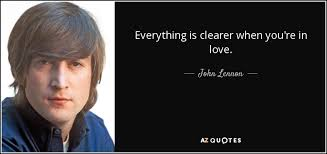 wedding quotes lennon lennon quote everything is clearer when you re in