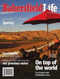 bakersfield life magazine april 2014 by tbc media specialty