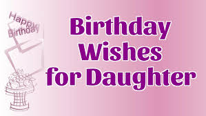 sweet birthday wishes for daughter youtube