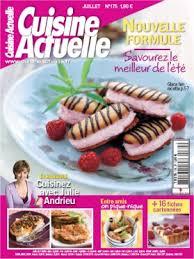 magazine cuisine actuelle cuisine actuelle juillet 2005 nouvelle formule