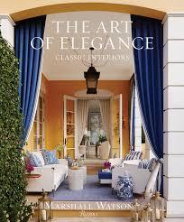 interior design book the art of elegance classic interiors marshall watson interiors