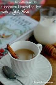 love food u0026 books cinnamon dandelion tea milk