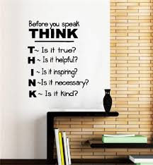 before you speak think removable wall decal teacherfanatics