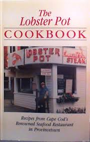 the lobster pot cookbook recipes from cape cod u0027s renowned seafood