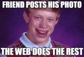 Original Meme - being bad luck brian when the meme that made you famous starts to