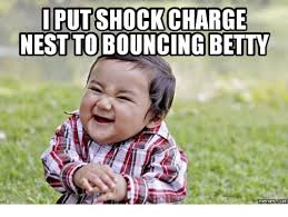 Shock Meme - i put shock charge nest to bouncing betty memes nest meme on me me