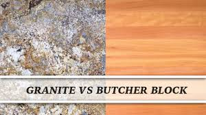 granite vs butcher block countertop comparison youtube