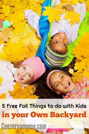 5 free fall things to do with kids in your own backyard conservamom