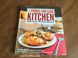 Low Carb Comfort Food The Primal Low Carb Kitchen Cookbook Low Carb Yum