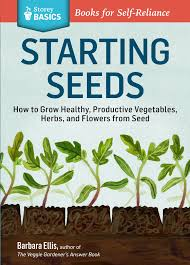 How To Grow Vegetables by Starting Seeds How To Grow Healthy Productive Vegetables Herbs