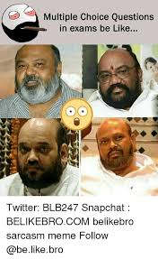 Multiple Picture Meme - multiple choice questions in exams be like twitter blb247 snapchat