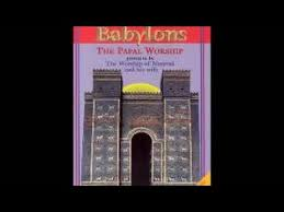 hislop two babylons babylon mystery religion and hislop s the two babylons