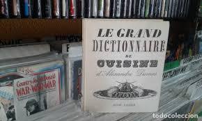 alexandre dumas dictionnaire de cuisine le grand dictionnaire de cuisine alexandre duma comprar libros