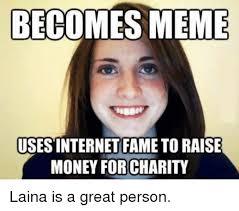 Laina Walker Meme - becomes meme uses internet fametoraise money for charity laina is
