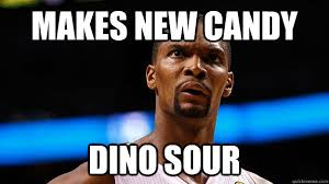 Chris Bosh Memes - makes new candy dino sour chris bosh quickmeme