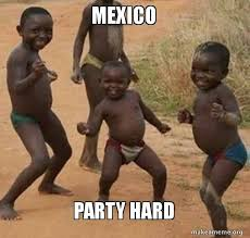 Party Hard Meme - mexico party hard dancing black kids make a meme