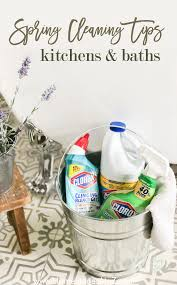 kitchen u0026 bathroom spring cleaning tips home stories a to z
