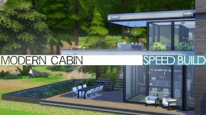 Modern Cabin by The Sims 4 Speed Build Modern Cabin Youtube