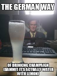 Drinking Memes - meme creator german way of drinking meme generator at memecreator org
