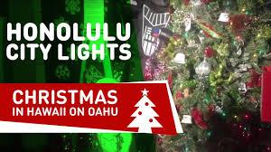 honolulu city lights christmas in hawaii on oahu youtube