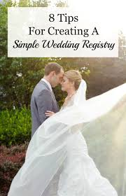 create wedding registry 8 tips for creating a simple wedding registry part 1 of 2