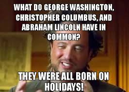 Christopher Columbus Memes - what do george washington christopher columbus and abraham lincoln
