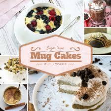28 sugar free mug cakes made in minutes
