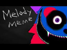 Melody Meme - melody meme