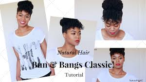 natural hair bun styles with bang easy bun bangs classic updo tutorial 4c natural hair