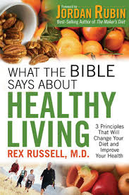 what the bible says about healthy living three biblical