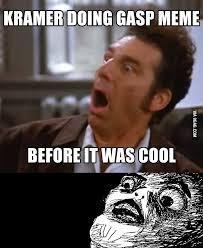 Kramer Meme - kramer doing gasp meme before it was cool 9gag