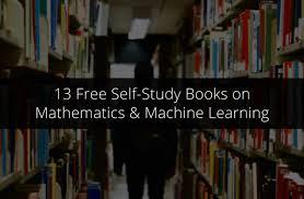 13 free self study books on mathematics machine learning u0026 deep