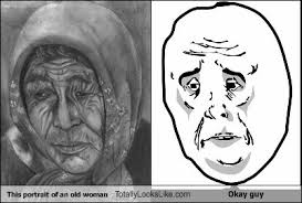 Okay Guy Meme - this portrait of an old woman totally looks like okay guy totally