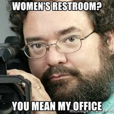 Camera Meme - women s restroom you mean my office creepy camera man meme