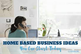 home based business ideas you can start today