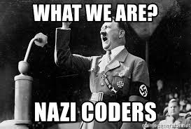 Hitler Meme Generator - what we are nazi coders the adolf hitler meme generator