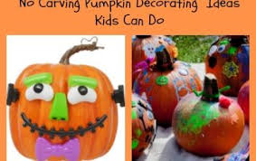 No Carve Pumpkin Decorating Ideas No Carving Pumpkin Decorating Ideas Kids Archives Not So Scary