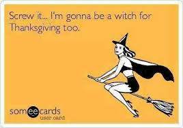 it i m going to be a witch for thanksgiving magickal