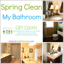What Is Spring Cleaning Spring Clean My House The Bathroom Claire U0027s Healthy Home