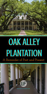 oak alley plantation floor plan oak alley plantation louisiana a reminder of america u0027s