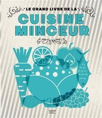 livre cuisine minceur collectif le grand livre de la cuisine minceur nutrition