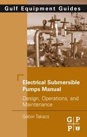 electrical submersible pumps manual design operations and