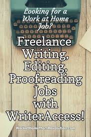 jobs for freelance writers and editors freelance writing editing proofreading jobs with writeraccess